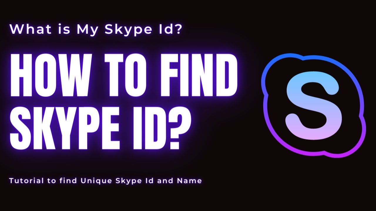 What Is My Skype ID? How to Find Your Unique Skype ID